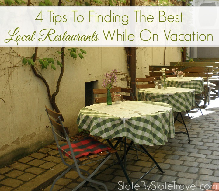 4 Tips To Finding The Best Local Restaurants On Vacation | State By State Travel